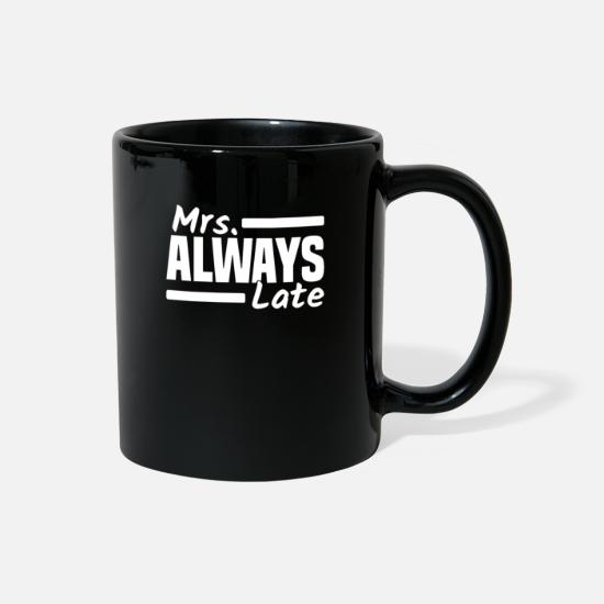 To Mugs & Drinkware - Mrs. Always Late Running Late Being Late Delayed - Full Color Mug black