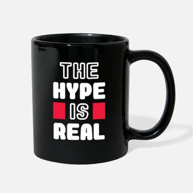 the hype is real - Full Color Mug