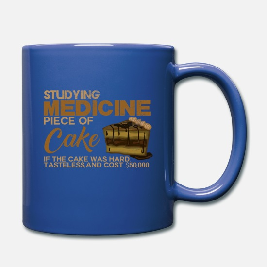 Student Mugs & Drinkware - Studiying Medicine Piece Of Cake Funny Sayings - Full Color Mug royal blue