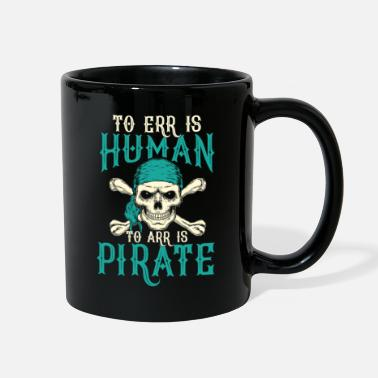 Calypso To err is Human To arr is pirate - Full Color Mug