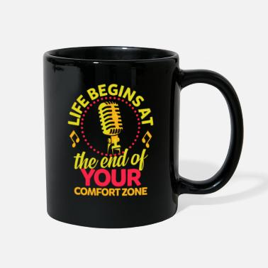 Music Is Life Karaoke - Life begins at end of your comfort zone - Full Color Mug