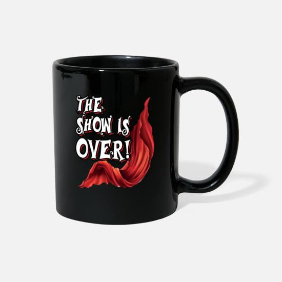 Actress Mugs & Drinkware - the show is over - stage theatre opera musical - Full Color Mug black