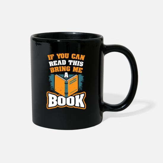 Library Mugs & Drinkware - If You Can Read This Books Reading Roman Literatur - Full Color Mug black