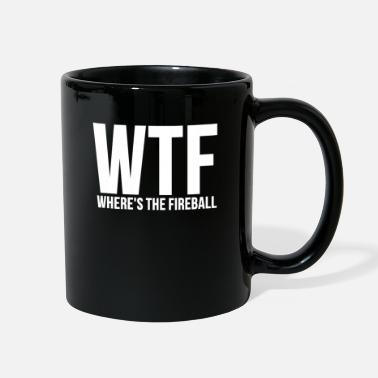 Funny Greek WTF Wheres The Fireball Fraternity College Party - Full Color Mug
