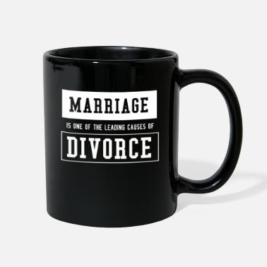 Funny Divorce Marriage is one of the leading causes of Divorce - Full Color Mug