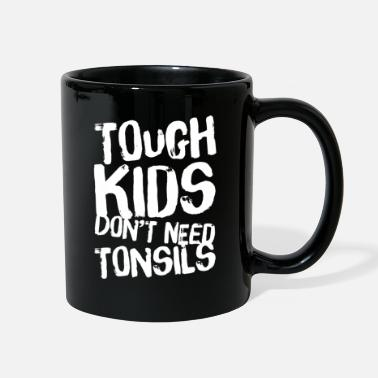 Boyfriend Girlfriend Tough Kids Don't Need Tonsils Tonsil Removed Gift - Full Color Mug