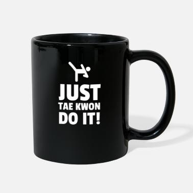 Tae Kwon Do Just Tae Kwon Do It! - Full Color Mug