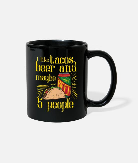 I Like Tacos Mugs & Cups - I Like Tacos Beer No People Taco Lover Mexico Gift - Full Color Mug black