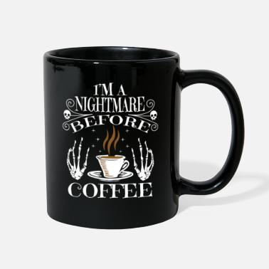 Nightmare I m A Nightmare Before Coffee Addict Gift - Full Color Mug