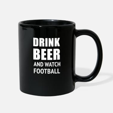 Today Drink Beer And Watch Football2 - Full Color Mug