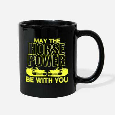 Horsepower may the HORSEPOWER be with you - Full Color Mug