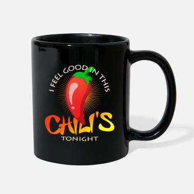 Chili Pepper I feel good in Chilis tonight's present - Full Color Mug
