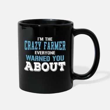 Sarcastic Quotes I'm The Crazy Farmer Everyone Warned You About - Full Color Mug