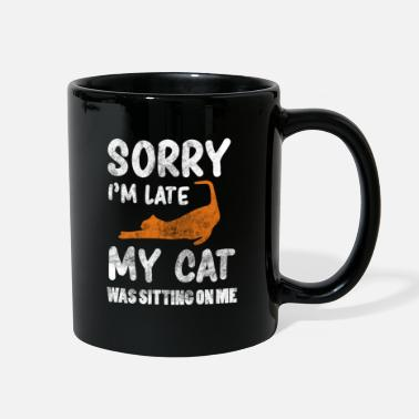 Feline Sorry I'm Late My Cat Was Sitting On Me - Full Color Mug