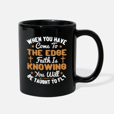 Praise God Faith Is Knowing You Will Be Taught To Fly - Full Color Mug