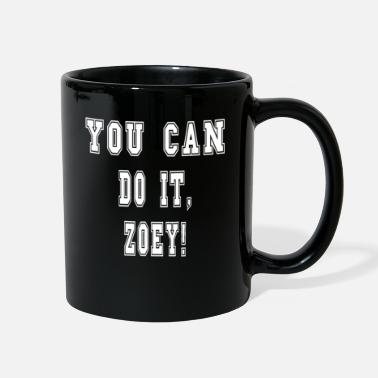 Moms Favorite Personalized Design - You Can Do It, Zoey! - Full Color Mug