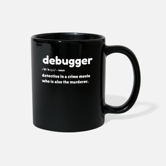 Science Mugs & Drinkware - Debugger - Funny debugging funny debugger meaning - Full Color Mug black