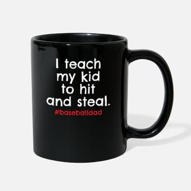 Steal I Teach My Kids to Hit and Steal #baseballdad - Full Color Mug