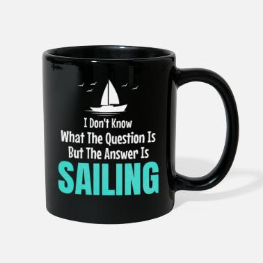 Yacht The Answer Is Sailing - Full Color Mug