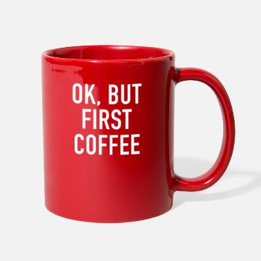 Cafe Ok But First Coffee - Coffee - Total Basics - Full Color Mug