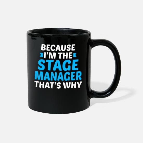 Opera Mugs & Drinkware - Because Im The Stage Manager - Full Color Mug black