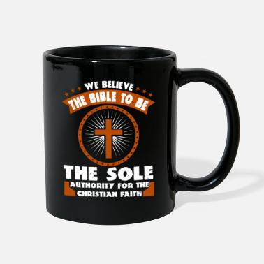 Jesus We Believe The Bible To Be The Sole Authority - Full Color Mug