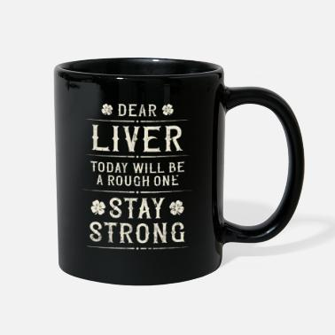 Dear Liver Today Will Be A Rough One - Full Color Mug