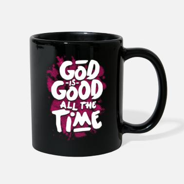 God god is good all the time - Full Color Mug