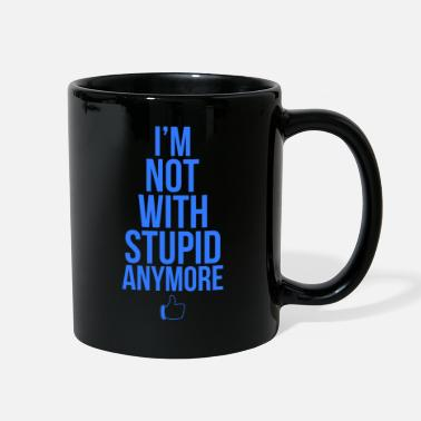 Breakup Not with stupid anymore funny breakup - Full Color Mug