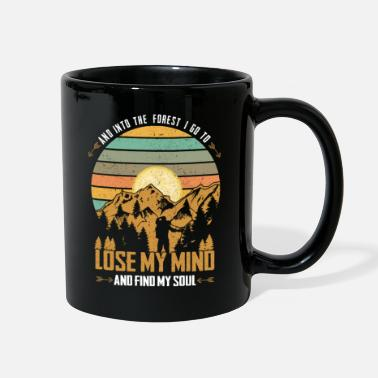 Forest And into the forest I go to lose my mind .. Hike - Full Color Mug