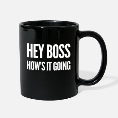 Boss Hey Boss How's It Going Boss - Full Color Mug