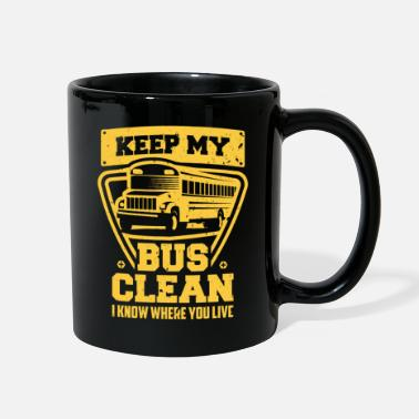 Monitoring Keep My Bus Clean I Know Where You Live School Bus - Full Color Mug