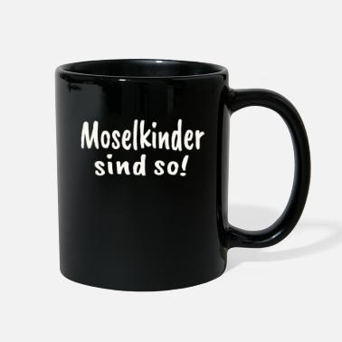 Moselle Moselkinder sind so Moselaner Mosel - Full Color Mug