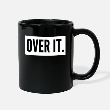 Over OVER IT. - Full Color Mug
