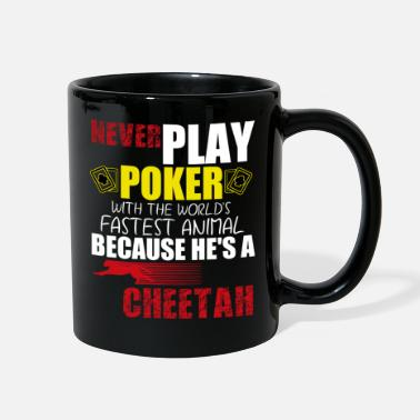 Cheetah Never play poker with cheetah - Full Color Mug