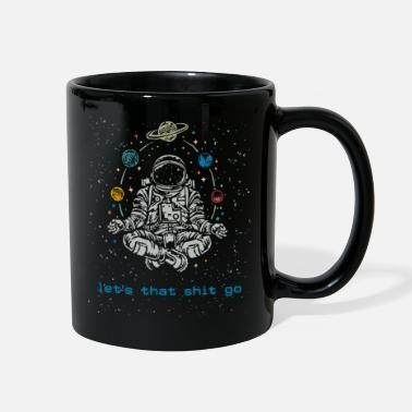 Chakra Let is This Shit Go Spaceman Pilates Yoga Lover - Full Color Mug