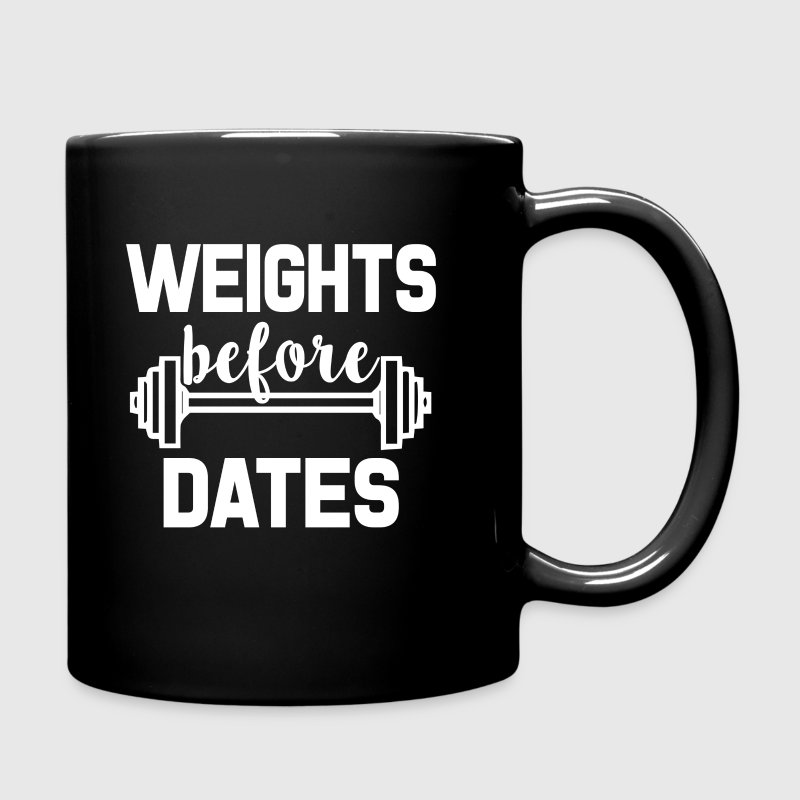 Weights Before Dates funny gym shirt - Full Color Mug