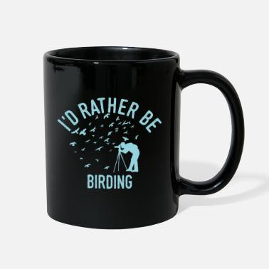 Bird Birdwatching Birding Birds Bird Spotting Cool Gift - Full Color Mug
