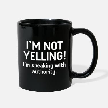 Yell I'm Not Yelling - Full Color Mug