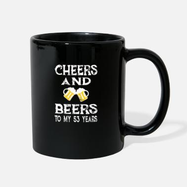 Birthday Greeting Cheers and beers to my 53years - Full Color Mug
