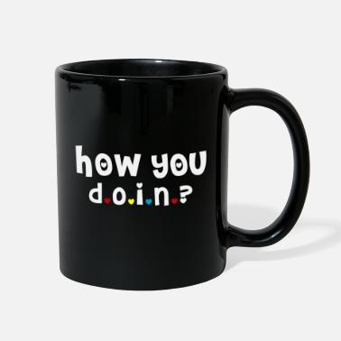 You How You Doin'? - Full Color Mug