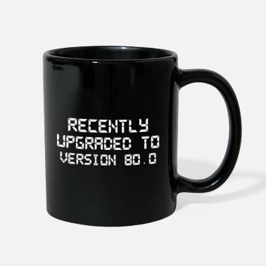 Funny 80th Birthday Recently Upgraded Version 80 Funny 80th Birthday - Full Color Mug