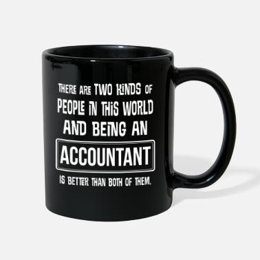 Accountant Funny Accountant Gift Accounting CPA Quote - Full Color Mug