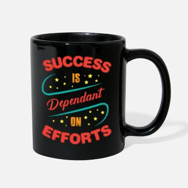 Success Success is Dependant on Efforts - Full Color Mug