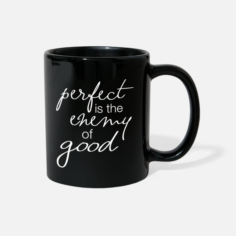Enemy Mugs & Drinkware - Perfect Enemy Of Good Quote - Full Color Mug black