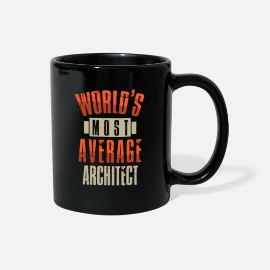Architect Mugs & Drinkware - Most average architect - Full Color Mug black