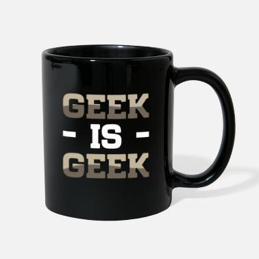 Geek Geek is geek - Full Color Mug