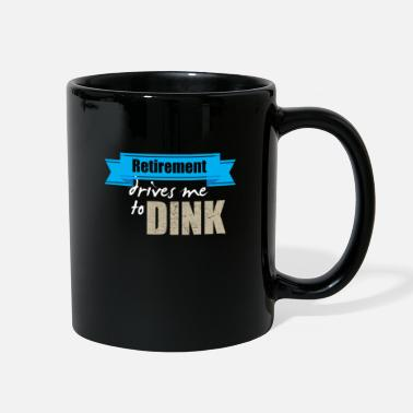 Ball Retirement Drives Me To Dink Retired Pickle Ball - Full Color Mug