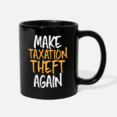 Theft Taxes Theft - Full Color Mug