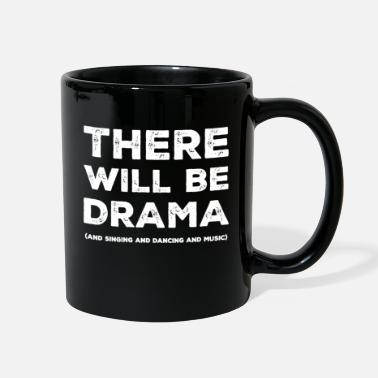 Theater Sayings Drama Theater - Full Color Mug